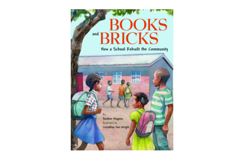BOOKS AND BRICKS: HOW A SCHOOL REBUILT THE COMMUNITY